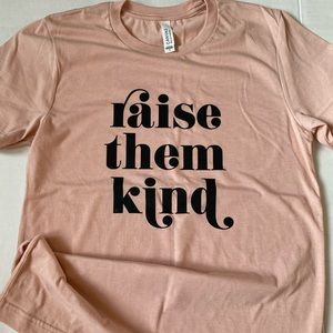 Raise them kind shirt, kindness, teacher, peach